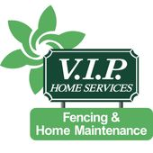 VIP Home Services Fencing and Home Maintenance